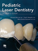Pediatric Laser Dentistry: A User's Guide - Giovanni Olivi, Fred S. Margolis, and Maria Daniela Genovese