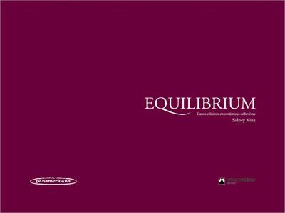 Equilibrium: Casos clínicos en cerámicas adhesivas - Sidney Kina