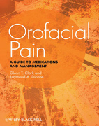 Orofacial Pain: A Guide to Medications and Management - G.Clark/ R.A. Dionne