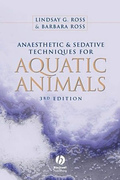 Anaesthetic and Sedative Techniques for Aquatic Animals- L. Ross/ B. Ross