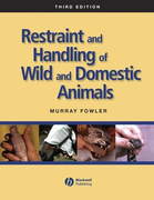 Restraint and Handling of Wild and Domestic Animals - M.Fowler