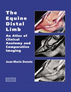 The Equine Distal Limb. An Atlas of Clinical Anatomy and Comparative Imaging -  J.Denoix