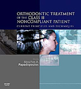 Orthodontic Treatment of the Class II Noncompliant patient - Papadopoulos