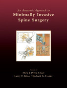 An Anatomic Approach to Minimally Invasive Spine Surgery -  Perez-Cruet / Khoo / Fessler