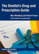 The Dentist's Drug and Prescription Guide - Weinberg / Froum / Segelnick