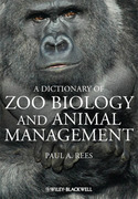 A Dictionary of Zoo Biology and Animal Management-  Rees