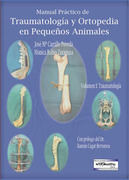 MANUAL PRACTICO DE TRAUMATOLOGIA Y ORTOPEDIA EN PEQUEÑOS ANIMALES - Carrillo / Rubio