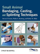 Small Animal Bandaging, Casting, and Splinting Techniques - Swaim/Renberg/Shike