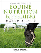 Equine Nutrition and Feeding, 4th Edition - David Frape