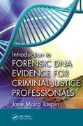 Introduction to Forensic DNA Evidence for Criminal Justice Professionals - Moira