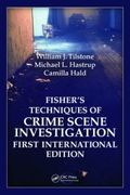 Fisher's Techniques of Crime Scene Investigation First International Edition - Tilstone / Hastrup / Hald