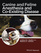Canine and Feline Anesthesia and Co-Existing Disease - B.C. Snyder / A. Johnson