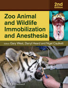 ZOO ANIMAL AND WILDLIFE IMMOBILIZATION AND ANESTHESIA - West