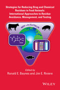 Strategies for Reducing Drug and Chemical Residues in Food Animals - Ronald E. Baynes / Jim E. Riviere