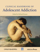 Clinical Handbook of Adolescent Addiction - Richard Rosner