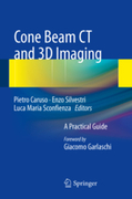CONE BEAM CT AND 3D IMAGING A PRACTICAL GUIDE - Caruso / Silvestri / Sconfienza