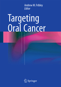 TARGETING ORAL CANCER - M. Fribley, Andrew (Ed.)