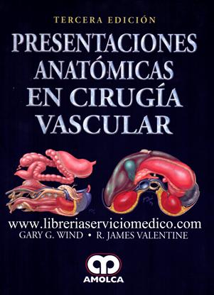 PRESENTACIONES ANATOMICAS EN CIRUGIA VASCULAR - Wind. Librería ...
