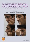 DIAGNOSING DENTAL AND OROFACIAL PAIN: A CLINICAL MANUAL - Alex J. Moule