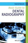 BASIC GUIDE TO DENTAL RADIOGRAPHY - Tim Reynolds