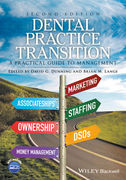 DENTAL PRACTICE TRANSITION: A PRACTICAL GUIDE TO MANAGEMENT 2ND EDITION - David G. Dunning