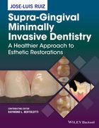 SUPRA-GINGIVAL MINIMALLY INVASIVE DENTISTRY - Ruiz
