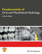 FUNDAMENTALS OF ORAL AND MAXILLOFACIAL RADIOLOGY - Sean Hubar