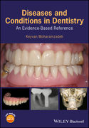 DISEASES AND CONDITIONS IN DENTISTRY. AN EVIDENCE-BASED REFERENCE - Moharamzadeh