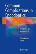 COMMON COMPLICATIONS IN ENDODONTICS. PREVENTION AND MANAGEMENT - Jain
