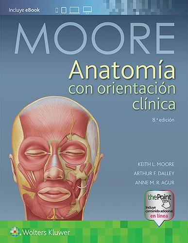 ANATOMIA CON ORIENTACION CLINICA Moore / Dalley II / Agur. Librería ...
