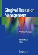 GINGIVAL RECESSION MANAGEMENT. A CLINICAL MANUAL Kasaj