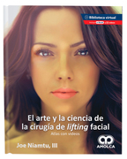 El arte y la ciencia de la cirugía de lifting facial. Atlas con videos - Joe Niamtu